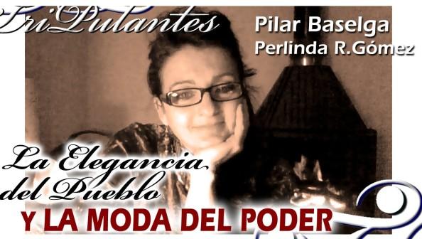 https://adversariometapolitico.files.wordpress.com/2017/06/ab57f-la2belegancia2bdel2bpueblo2by2bla2bmoda2bdel2bpoder2b-2bpilar2bbaselga.jpg?w=594&h=337